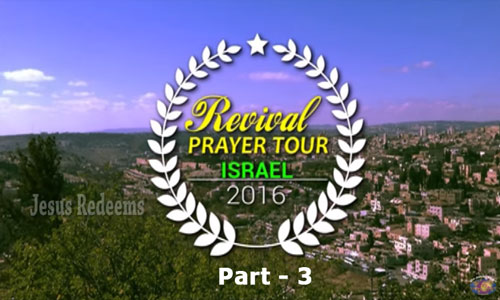 Israel Revival Prayer Tour - Part 3
